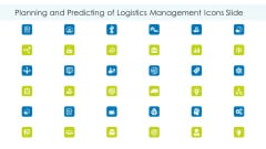 Planning And Predicting Of Logistics Management Icons Slide Icons PDF
