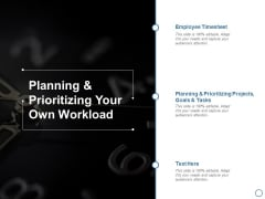 Planning And Prioritizing Your Own Workload Ppt PowerPoint Presentation Infographic Template Clipart
