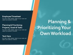 Planning And Prioritizing Your Own Workload Ppt PowerPoint Presentation Layouts Slide