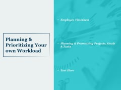 Planning And Prioritizing Your Own Workload Ppt PowerPoint Presentation Styles Template