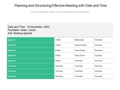 Planning And Structuring Effective Meeting With Date And Time Ppt PowerPoint Presentation Portfolio Vector PDF