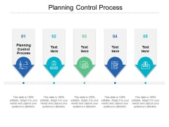 Planning Control Process Ppt PowerPoint Presentation Gallery Shapes Cpb