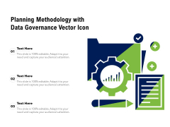 Planning Methodology With Data Governance Vector Icon Ppt PowerPoint Presentation Gallery Graphic Tips PDF