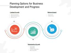 Planning Options For Business Development And Progress Ppt PowerPoint Presentation Icon Portfolio PDF