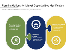 Planning Options For Market Opportunities Identification Ppt PowerPoint Presentation Gallery Designs Download PDF
