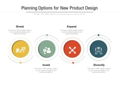 Planning Options For New Product Design Ppt PowerPoint Presentation File Pictures PDF
