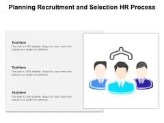 Planning Recruitment And Selection HR Process Ppt PowerPoint Presentation Pictures Outfit PDF