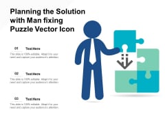 Planning The Solution With Man Fixing Puzzle Vector Icon Ppt PowerPoint Presentation File Infographics PDF