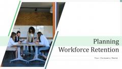 Planning Workforce Retention Engagement Ppt PowerPoint Presentation Complete Deck With Slides