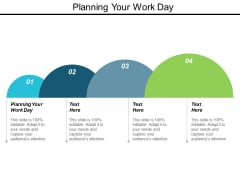 Planning Your Work Day Ppt Powerpoint Presentation Pictures Samples Cpb