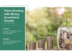 Plant Growing With Money Investment Growth Ppt PowerPoint Presentation Outline Templates