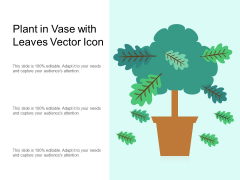 Plant In Vase With Leaves Vector Icon Ppt PowerPoint Presentation Professional Portrait PDF