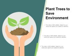Plant Trees To Save Environment Ppt Powerpoint Presentation Styles Tips