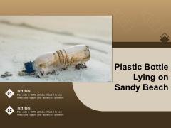 Plastic Bottle Lying On Sandy Beach Ppt PowerPoint Presentation Professional Templates PDF
