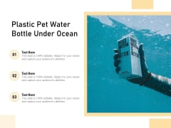 Plastic Pet Water Bottle Under Ocean Ppt PowerPoint Presentation Gallery Images PDF
