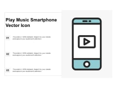 Play Music Smartphone Vector Icon Ppt PowerPoint Presentation Slides