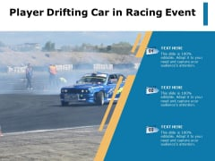 Player Drifting Car In Racing Event Ppt PowerPoint Presentation Outline Objects PDF