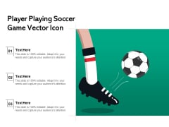 Player Playing Soccer Game Vector Icon Ppt PowerPoint Presentation Gallery Guide PDF