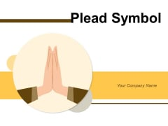 Plead Symbol Customers Official Order Ppt PowerPoint Presentation Complete Deck