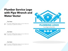 Plumber Service Logo With Pipe Wrench And Water Vector Ppt PowerPoint Presentation Infographic Template Files PDF