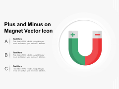 Plus And Minus On Magnet Vector Icon Ppt PowerPoint Presentation Infographic Template Brochure PDF
