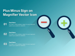 Plus Minus Sign On Magnifier Vector Icon Ppt PowerPoint Presentation Outline Diagrams