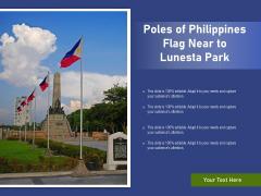 Poles Of Philippines Flag Near To Lunesta Park Ppt PowerPoint Presentation Model Slideshow PDF
