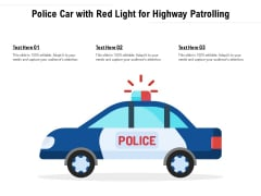 Police Car With Red Light For Highway Patrolling Ppt PowerPoint Presentation Model Visual Aids PDF