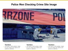 Police Men Checking Crime Site Image Ppt PowerPoint Presentation Slides Design Inspiration PDF