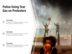 Police Using Tear Gas On Protesters Ppt PowerPoint Presentation Inspiration Layout Ideas PDF