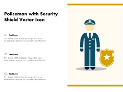 Policeman With Security Shield Vector Icon Ppt PowerPoint Presentation File Slide Portrait PDF