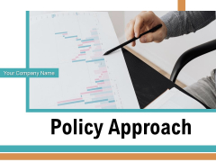 Policy Approach Organization Planning Ppt PowerPoint Presentation Complete Deck