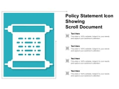 Policy Statement Icon Showing Scroll Document Ppt PowerPoint Presentation File Show