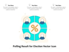 Polling Result For Election Vector Icon Ppt PowerPoint Presentation Infographic Template Vector PDF