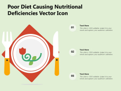 Poor Diet Causing Nutritional Deficiencies Vector Icon Ppt PowerPoint Presentation File Background Designs PDF