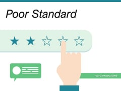 Poor Standard Quality Service Customer Ppt PowerPoint Presentation Complete Deck