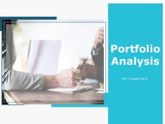 Portfolio Analysis Ppt PowerPoint Presentation Complete Deck With Slides