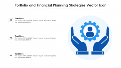 Portfolio And Financial Planning Strategies Vector Icon Ppt PowerPoint Presentation Gallery Background Designs PDF