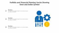 Portfolio And Financial Planning Vector Showing Gear And Dollar Symbol Ppt PowerPoint Presentation File Background PDF