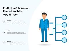 Portfolio Of Business Executive Skills Vector Icon Ppt PowerPoint Presentation Ideas Professional PDF