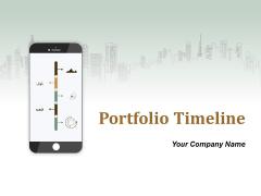 Portfolio Timeline Ppt PowerPoint Presentation Complete Deck With Slides