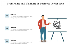 Positioning And Planning In Business Vector Icon Ppt PowerPoint Presentation Gallery Inspiration PDF