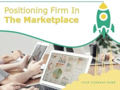 Positioning Firm In The Marketplace Position Media Vision Market Research Ppt PowerPoint Presentation Complete Deck