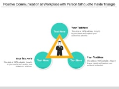 Positive Communication At Workplace With Person Silhouette Inside Triangle Ppt PowerPoint Presentation Gallery Slide Portrait PDF