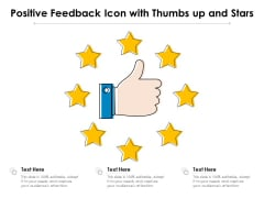 Positive Feedback Icon With Thumbs Up And Stars Ppt PowerPoint Presentation Layouts Diagrams PDF