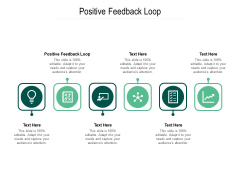 Positive Feedback Loop Ppt PowerPoint Presentation Infographics Template Cpb Pdf