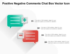 Positive Negative Comments Chat Box Vector Icon Ppt PowerPoint Presentation Infographics Deck PDF
