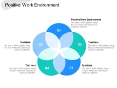 Positive Work Environment Ppt PowerPoint Presentation Pictures Example Cpb