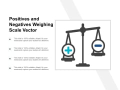 Positives And Negatives Weighing Scale Vector Ppt PowerPoint Presentation Infographic Template Guidelines