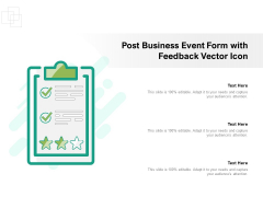 Post Business Event Form With Feedback Vector Icon Ppt PowerPoint Presentation File Icon PDF